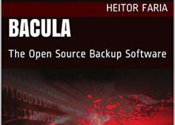 Lançamento Livro Bacula em Inglês (The Open Source Backup Software), por Heitor Faria