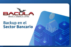 Backup en el sector Bancario con Bacula Enterprise