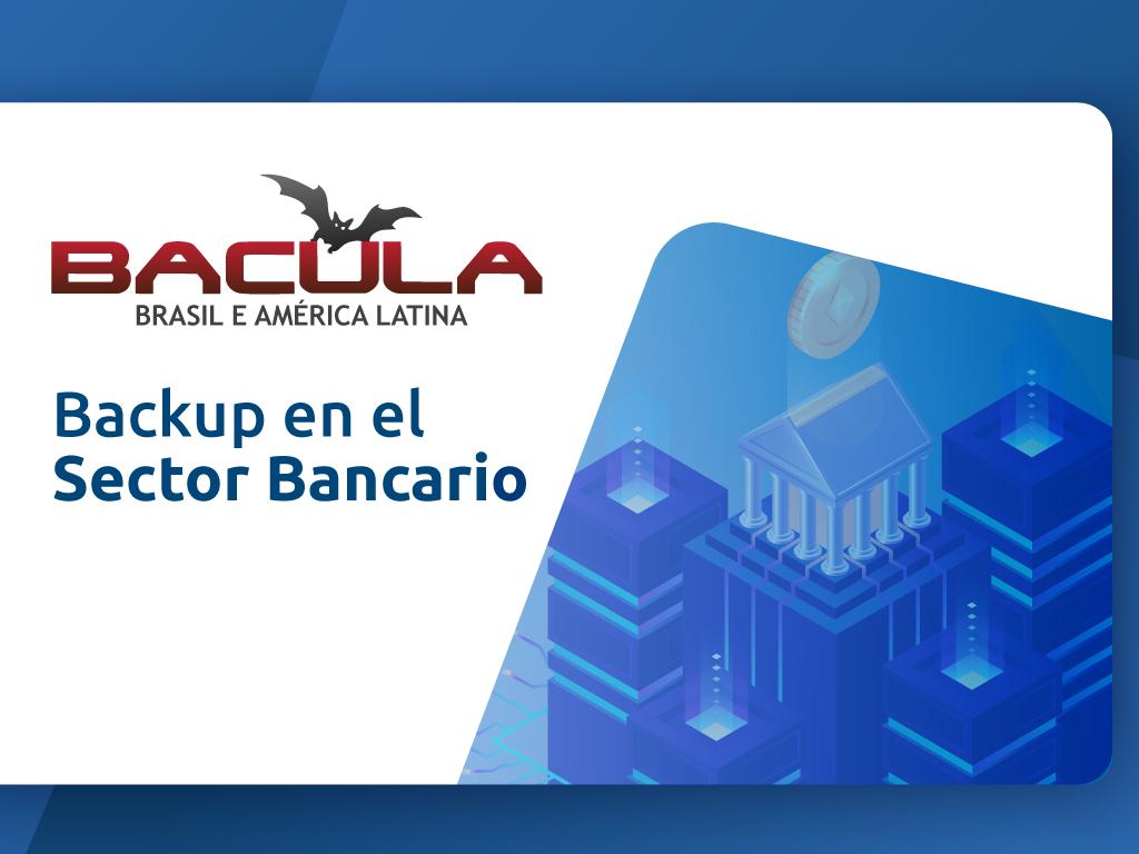 Backup en el sector Bancario con Bacula Enterprise